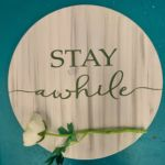 Round Stay Awhile 17x17